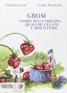 Grom, storia di un'amicizia, qualche gelato e molti fiori