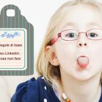 Bimba con lingua: cosa non fare su linkedin